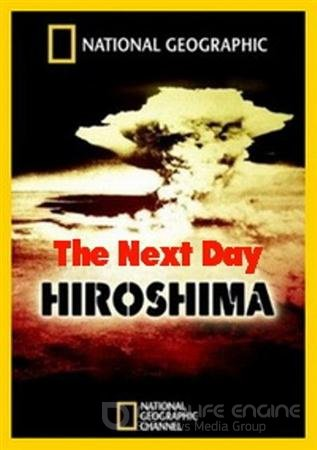 National Geographic: Хиросима. На следующий день / National Geographic: Hiroshima. The Next Day (2011 / SATRip)