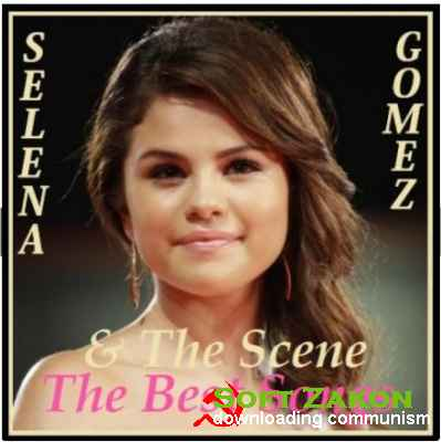 Selena Gomez and The Scene - The Best Songs [2013]