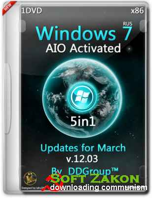 Windows 7 SP1 x86 5in1 AIO Activated Updates for March v.12.03 by DDGroup™ (RUS/2014)