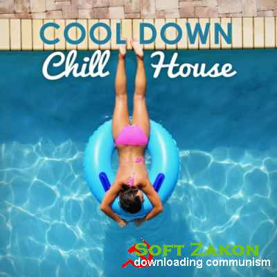 Cool Down Chill House (2016)