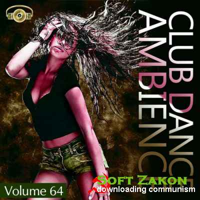 Club Dance Ambience Vol.64 (2016)